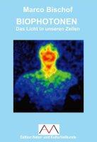 BIOPHOTONEN - Das Licht in unseren Zellen